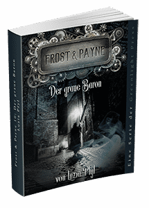 """Frost & Payne - Band 10: Der graue Baron"" von Luzia Pfyl. Erschienen in der Greenlight Press."