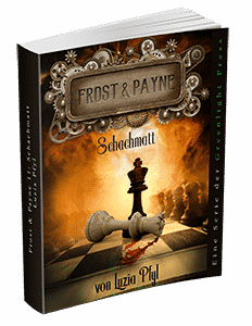 """Frost & Payne - Band 11: Schachmatt"" von Luzia Pfyl. Erschienen in der Greenlight Press."