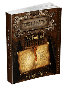 """Frost & Payne - Band 5: Das Protokoll"" von Luzia Pfyl. Erschienen in der Greenlight Press."